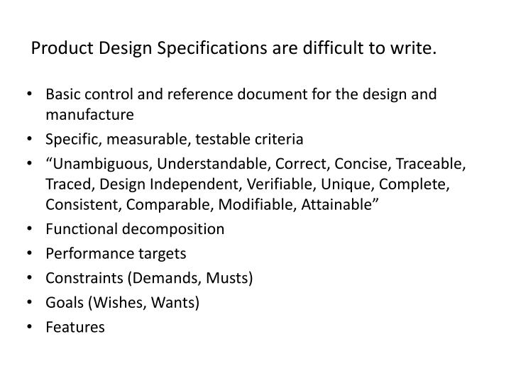 Product Design Specifications are difficult to write.
