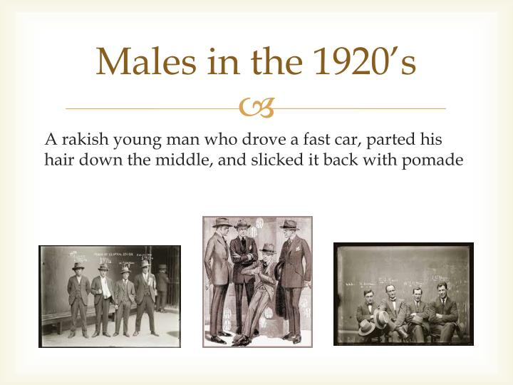 Males in the 1920's