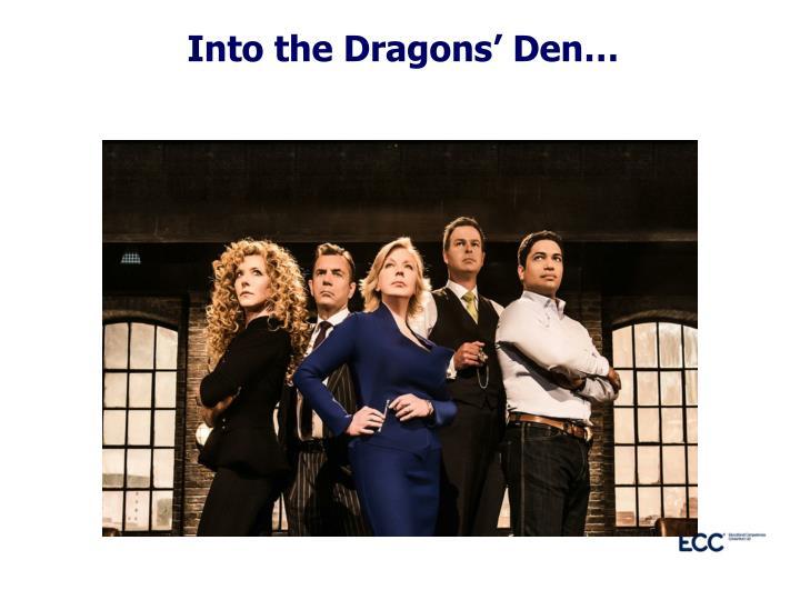 Into the Dragons' Den…