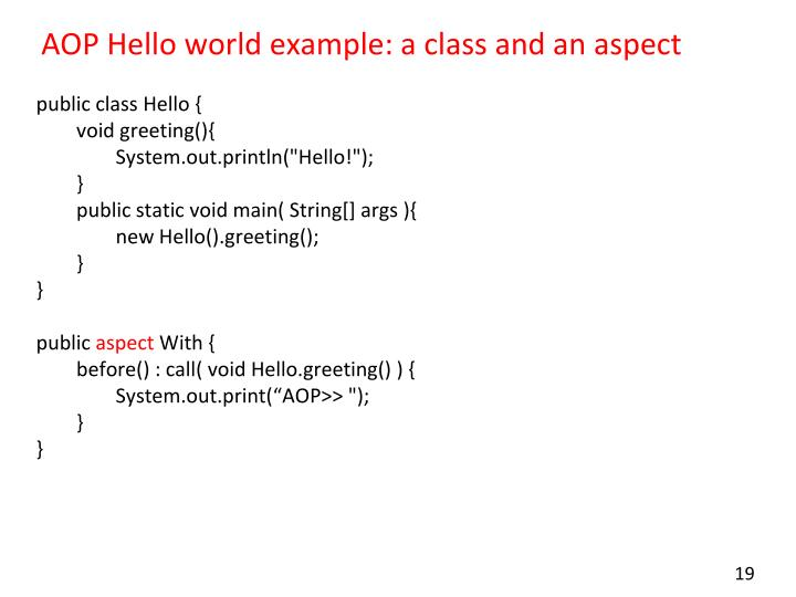 AOP Hello world example: a class and an aspect