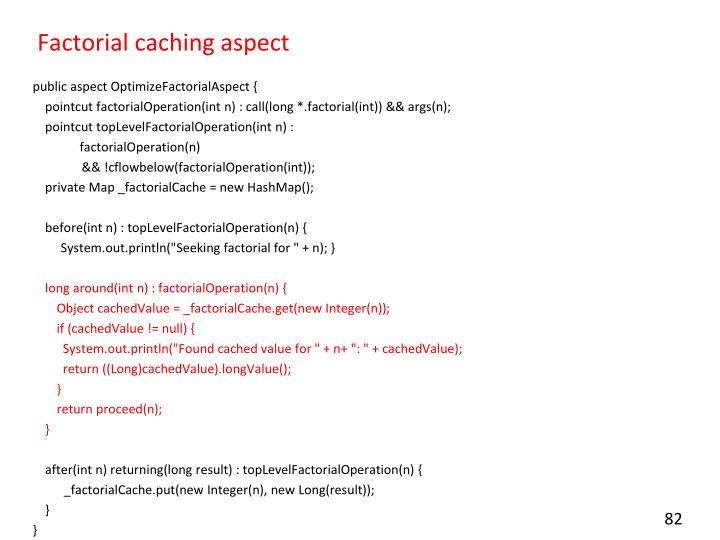 Factorial caching aspect
