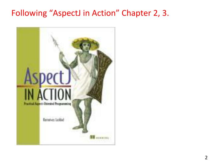 Following aspectj in action chapter 2 3