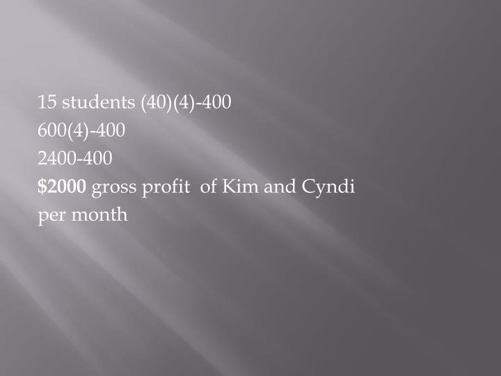 15 students (40)(4)-400