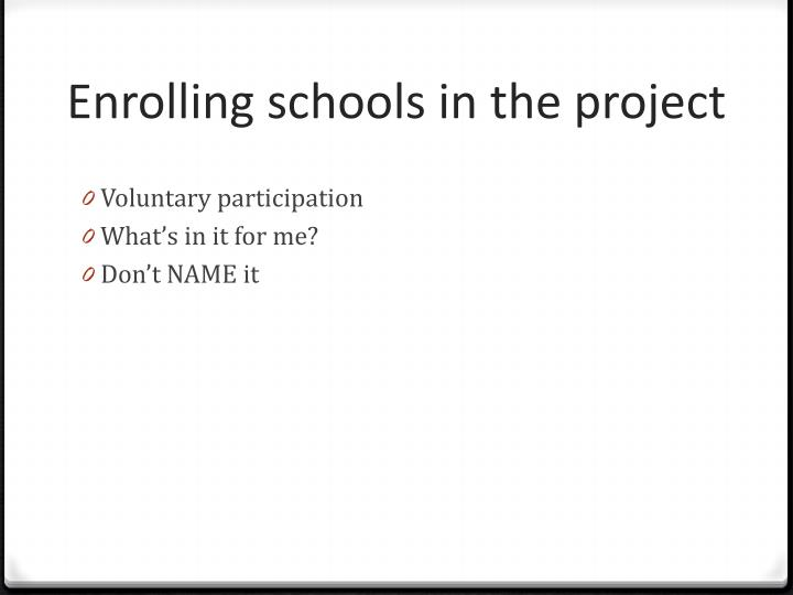 Enrolling schools in the project