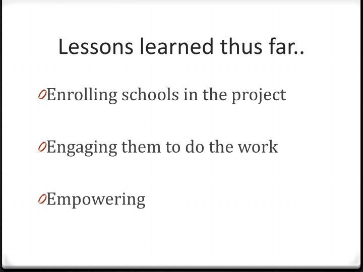 Lessons learned thus far..