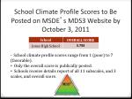 school climate profile scores to be posted on msde s mds3 website by october 3 2011
