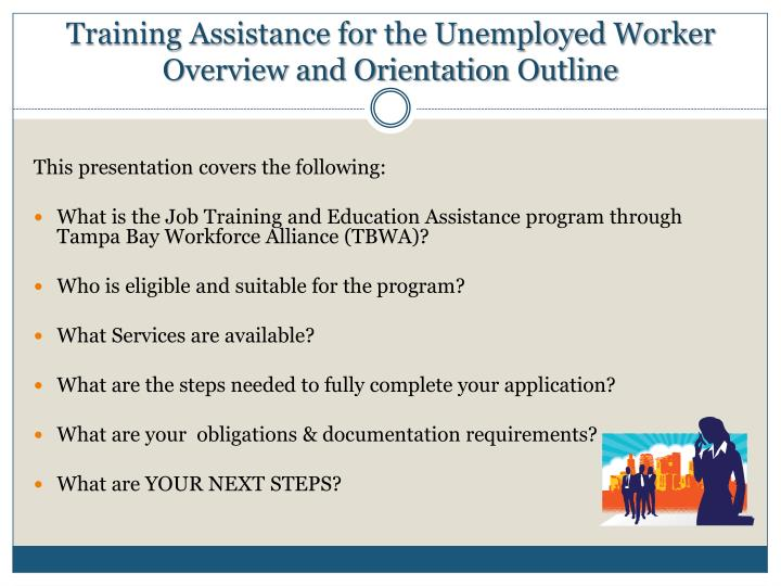 Training assistance for the unemployed worker overview and orientation outline