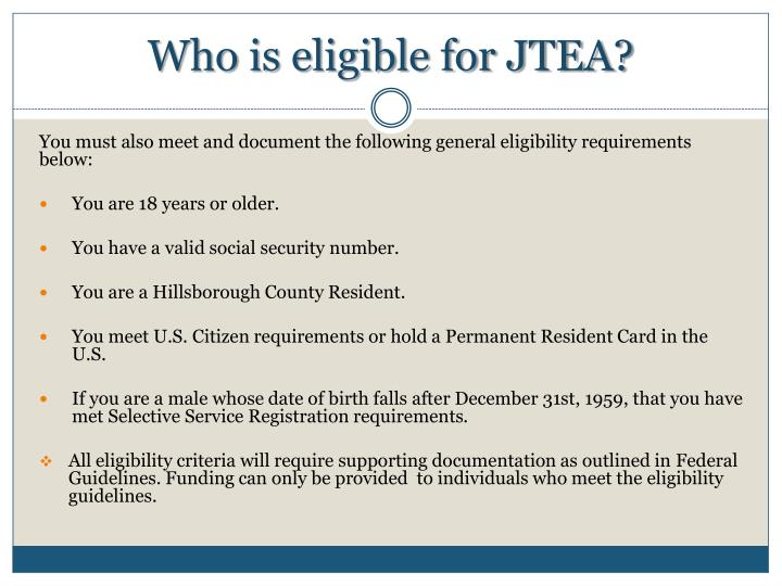 Who is eligible for JTEA?