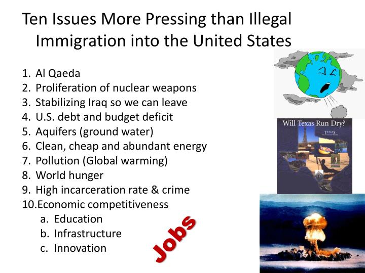 Ten Issues More Pressing than Illegal Immigration into the United States