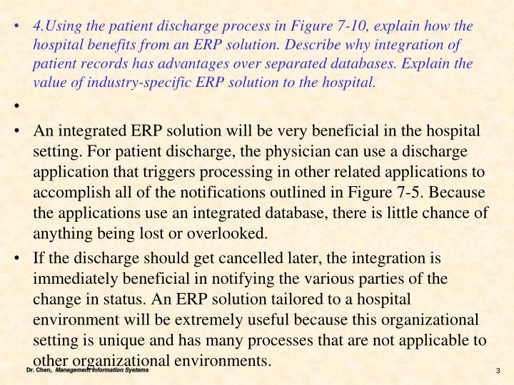 4.Using the patient discharge process in Figure 7-10, explain how the hospital benefits from an ERP ...