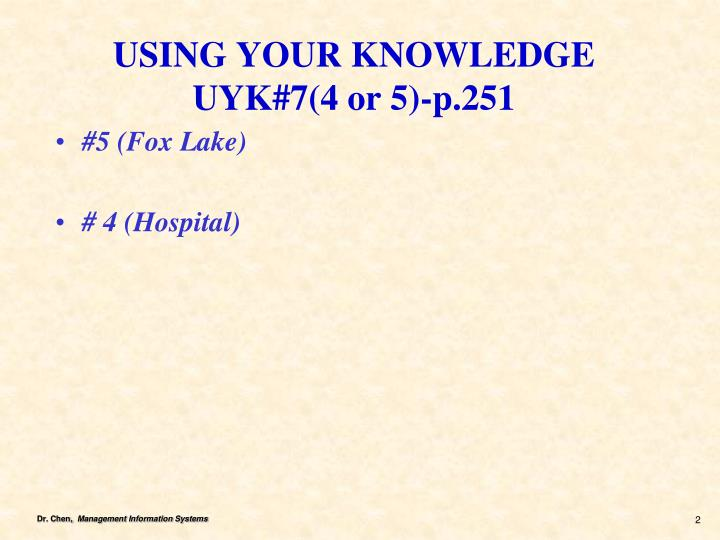Using your knowledge uyk 7 4 or 5 p 251
