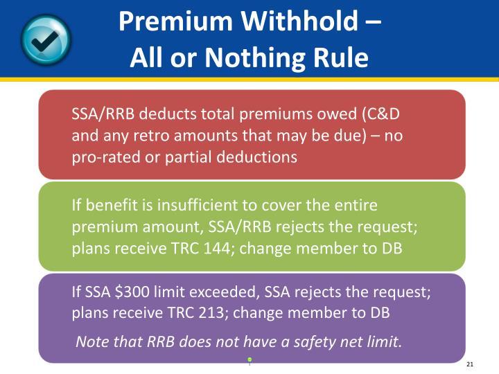 Premium Withhold –