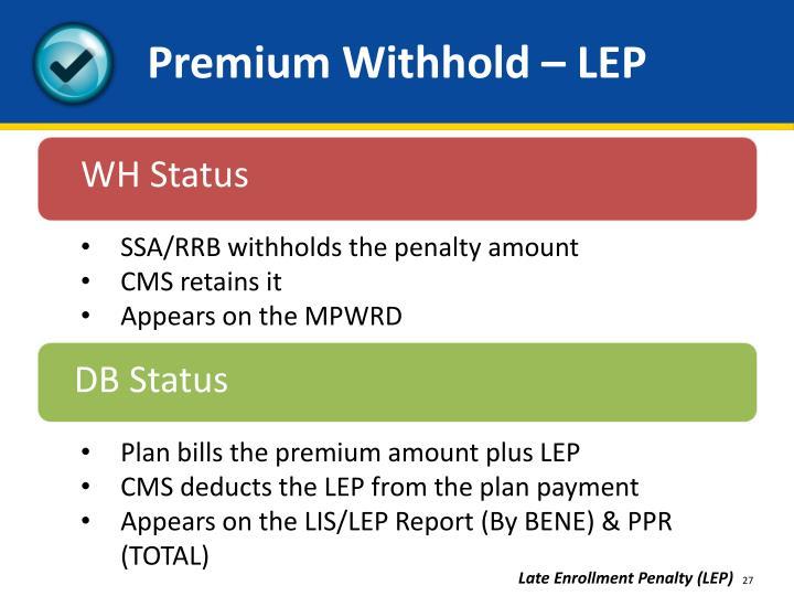 Premium Withhold – LEP