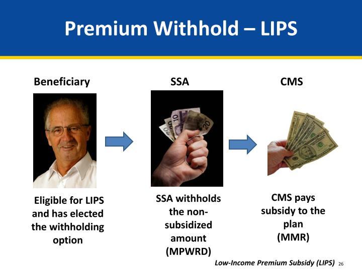 Premium Withhold – LIPS