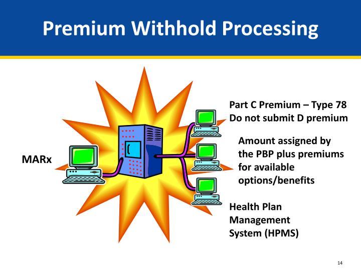 Premium Withhold Processing