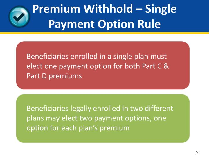Premium Withhold – Single      Payment Option Rule