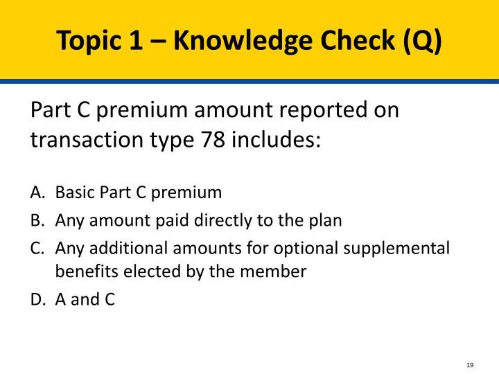 Topic 1 – Knowledge Check (Q)