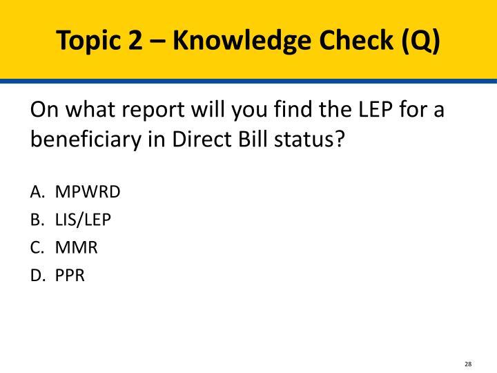Topic 2 – Knowledge Check (Q)