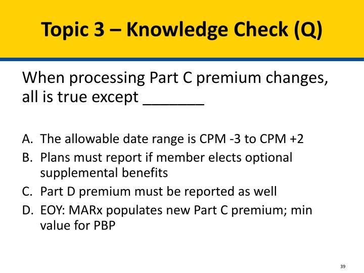 Topic 3 – Knowledge Check (Q)