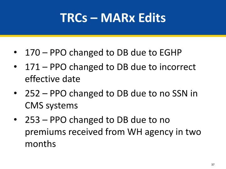TRCs – MARx Edits