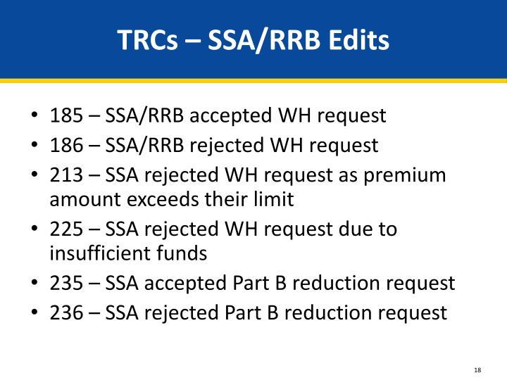 TRCs – SSA/RRB Edits