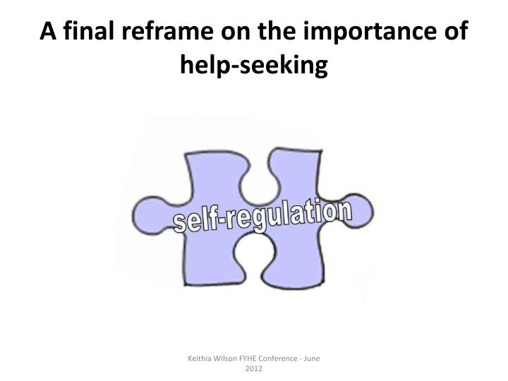 A final reframe on the importance of help-seeking