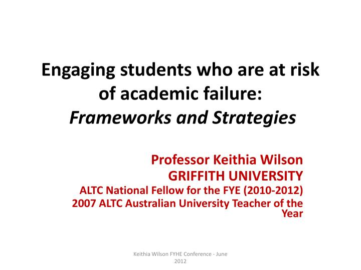 Engaging students who are at risk of academic failure frameworks and strategies