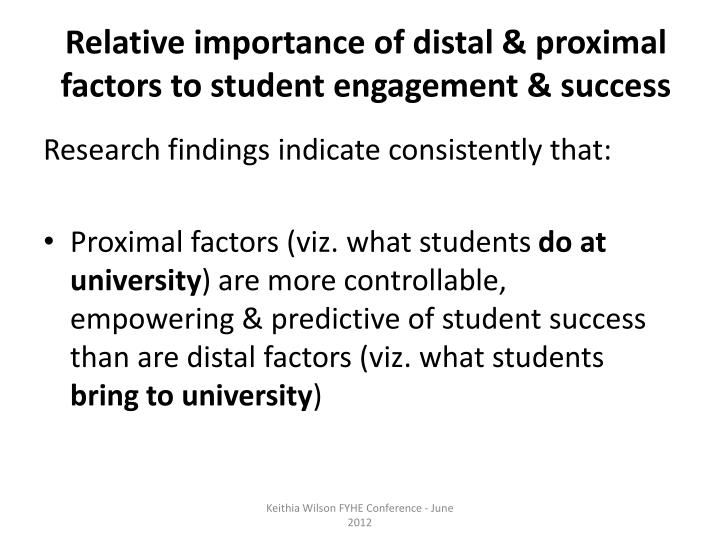 Relative importance of distal & proximal factors to student engagement & success