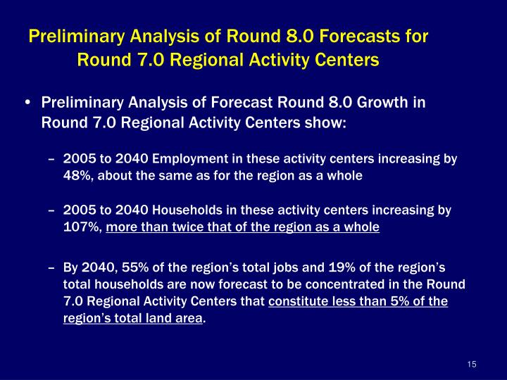 Preliminary Analysis of Round 8.0 Forecasts for   Round 7.0 Regional Activity Centers