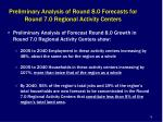 preliminary analysis of round 8 0 forecasts for round 7 0 regional activity centers