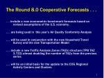 the round 8 0 cooperative forecasts