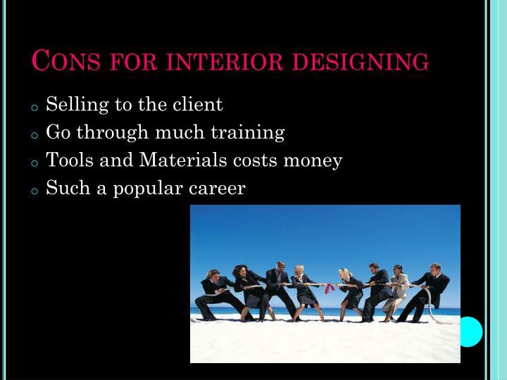Cons for interior designing