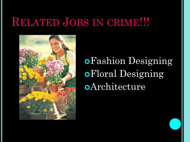Related Jobs in crime!!!