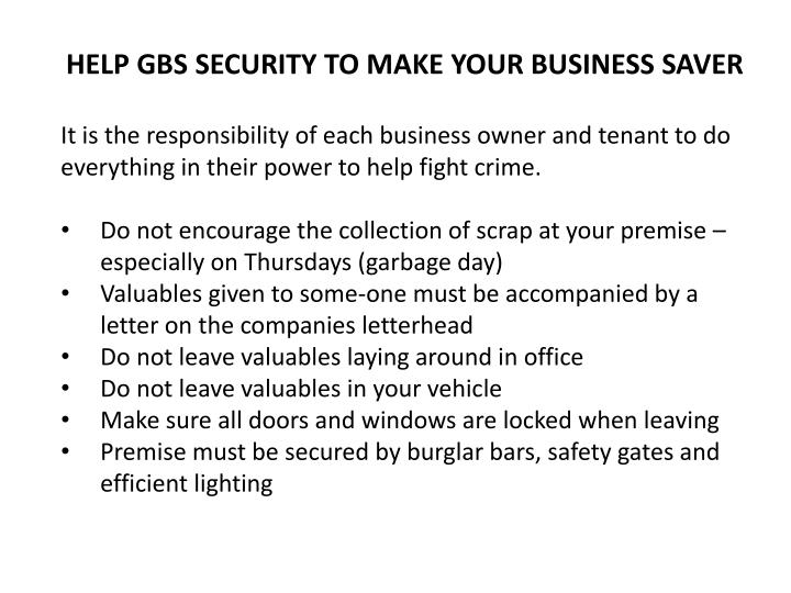 HELP GBS SECURITY TO MAKE YOUR BUSINESS SAVER