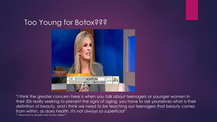 Too Young for Botox???