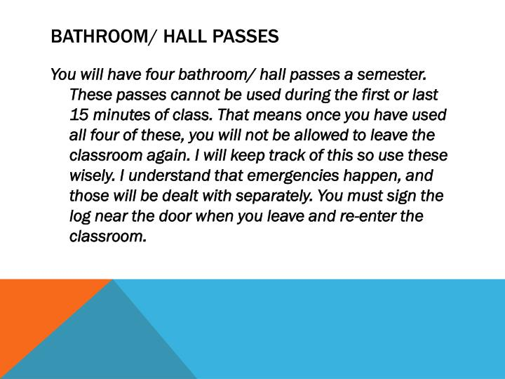 Bathroom/ hall passes