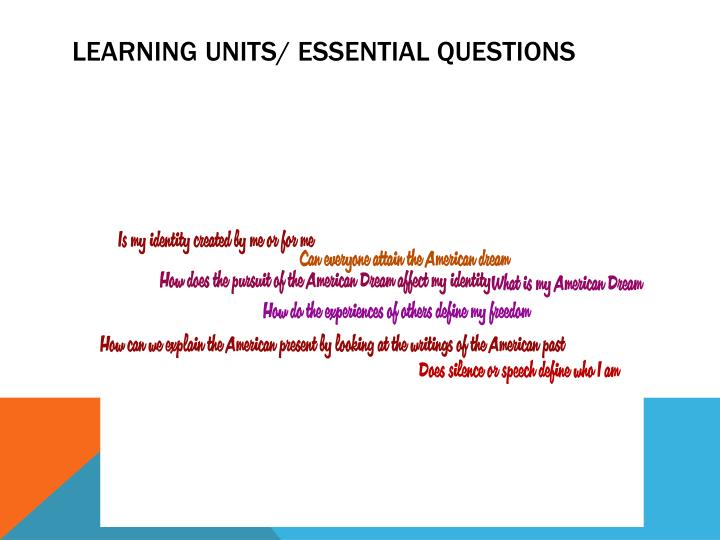 LEARNING UNITS/ ESSENTIAL QUESTIONS