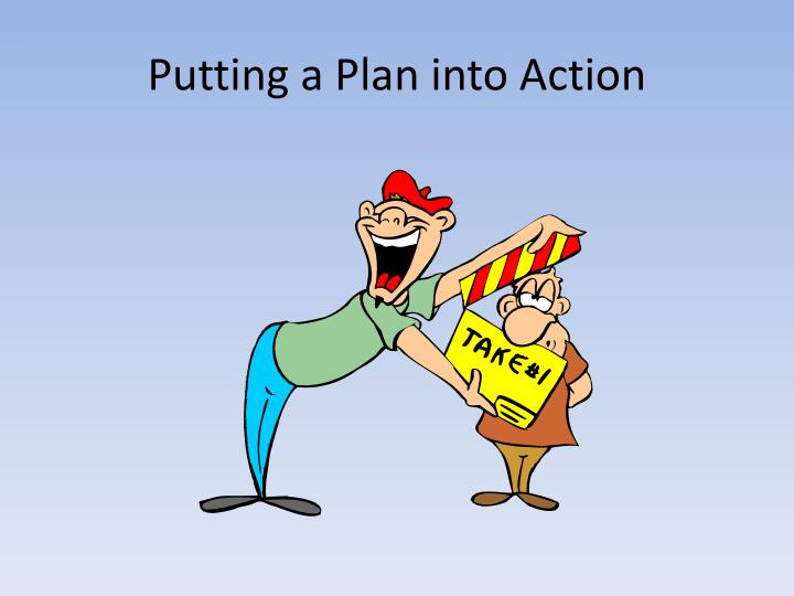Putting a Plan into Action