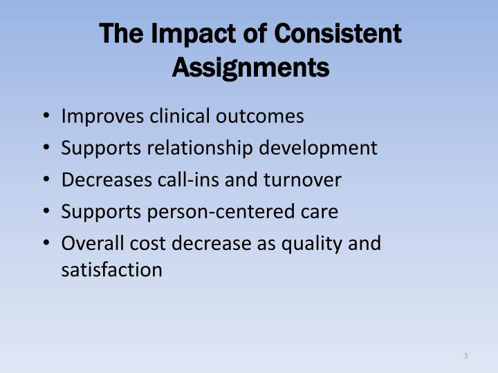 The Impact of Consistent Assignments