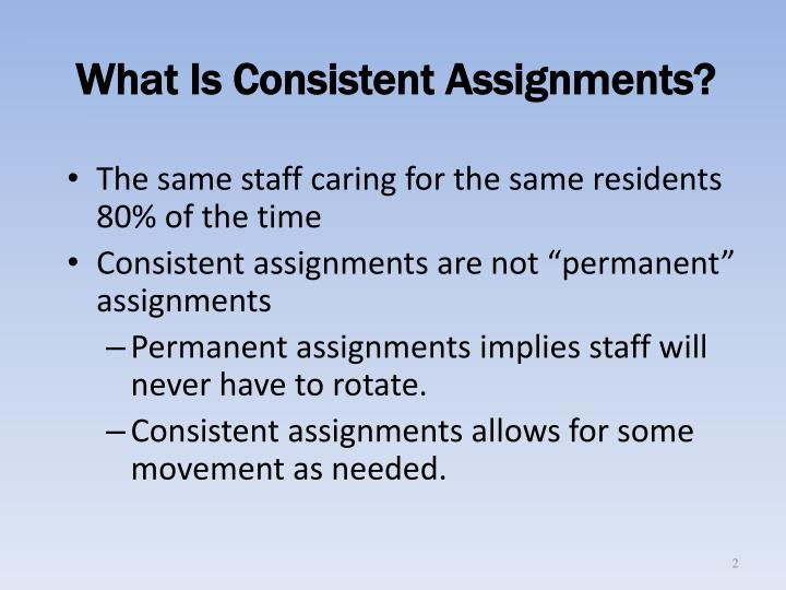 What Is Consistent Assignments?