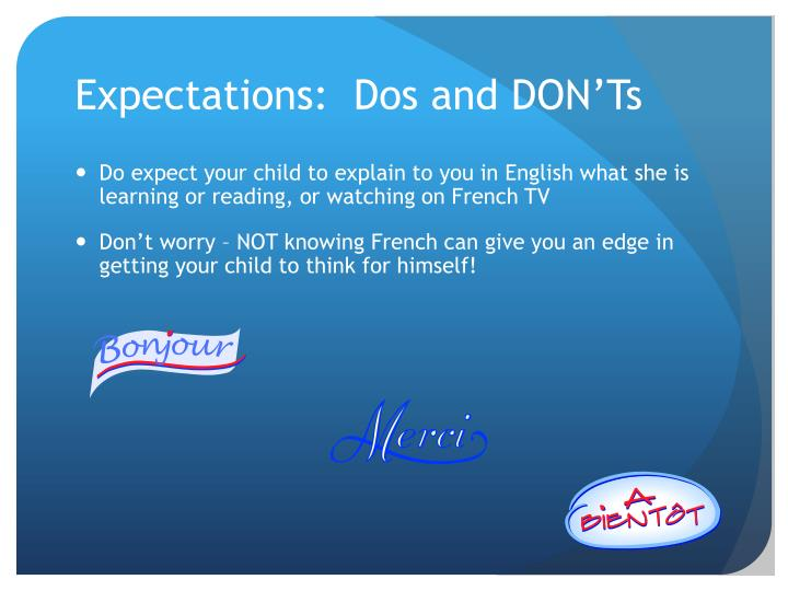 Expectations:  Dos and DON'Ts