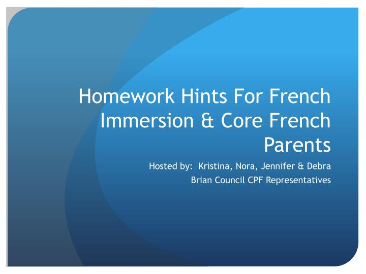 Homework hints for french immersion core french parents