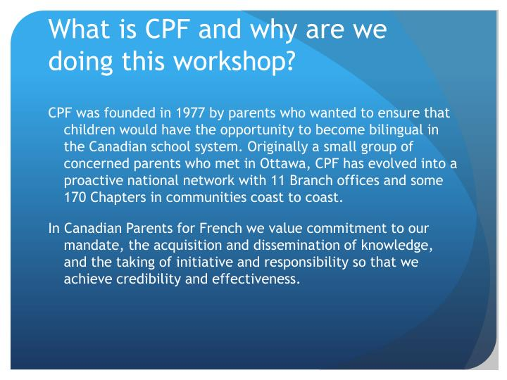 What is CPF and why are we doing this workshop?