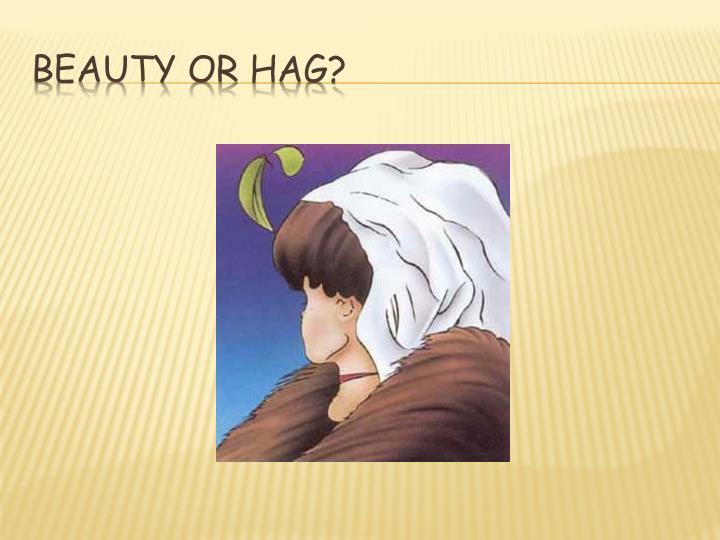 Beauty or Hag?