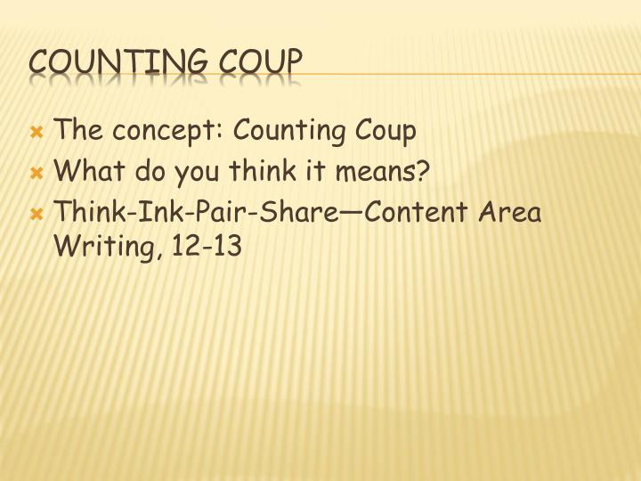 The concept: Counting Coup