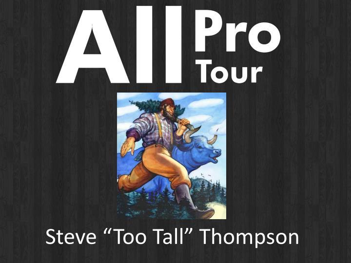 """Steve """"Too Tall"""" Thompson"""