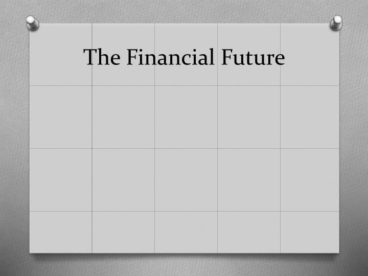 The Financial Future