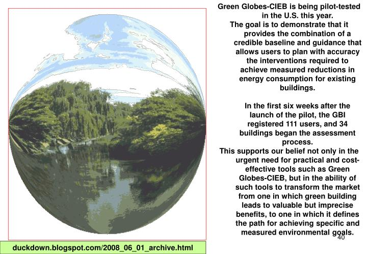 Green Globes-CIEB is being pilot-tested in the U.S. this year.