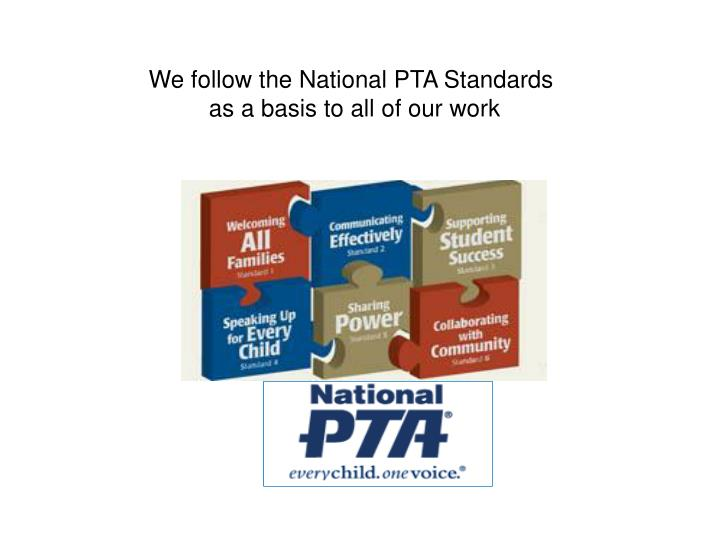 We follow the National PTA Standards