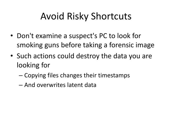 Avoid Risky Shortcuts